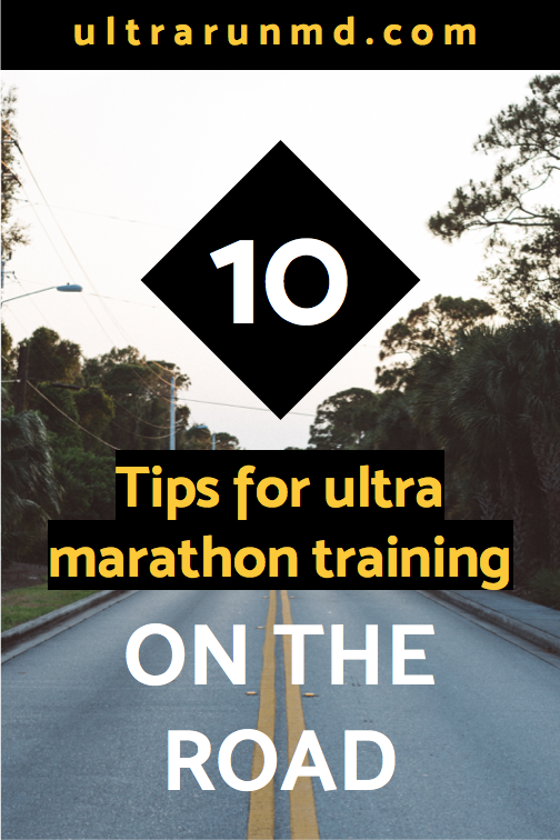 10 Tips for Ultra Marathon Training on the Road // Ultra Run MD